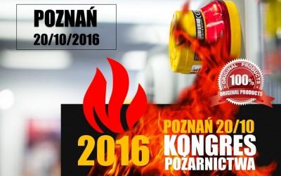 Kongres Pożarnictwa FIRE-POZNAŃ 2016 – Przeciwdziałanie poważnym awariom i pożarom