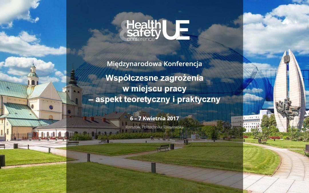 """Międzynarodowa Konferencja """"Współczesne zagrożenia w miejscu pracy – aspekt teoretyczny i praktyczny"""""""