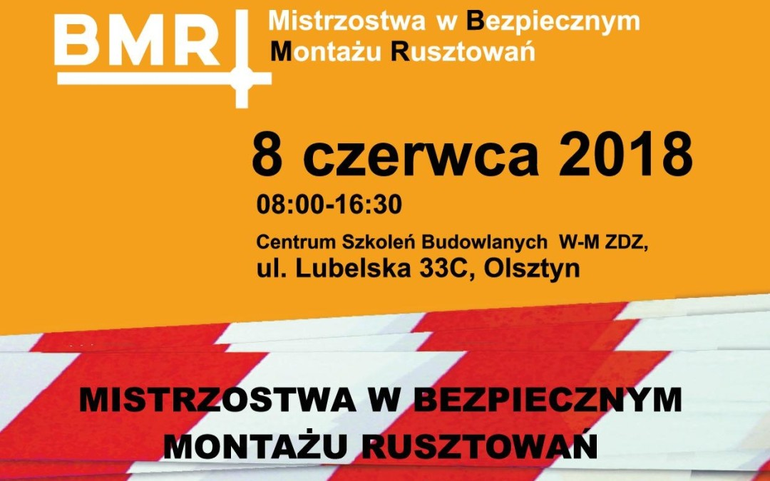 II Mistrzostwa w Bezpiecznym Montażu Rusztowań BMR 2018
